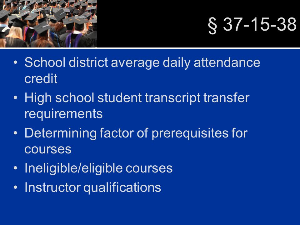 § 37-15-38 School district average daily attendance credit High school student transcript transfer requirements Determining factor of prerequisites for courses Ineligible/eligible courses Instructor qualifications