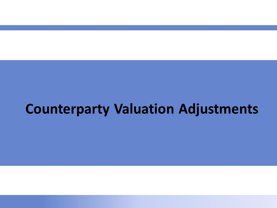 Counterparty Valuation Adjustments