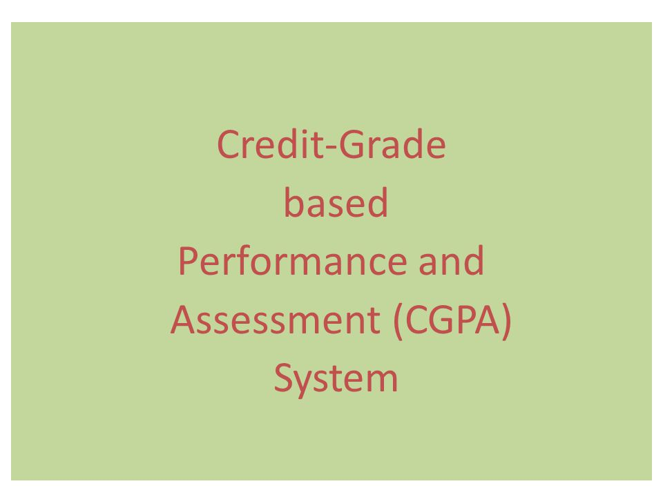 Credit-Grade based Performance and Assessment (CGPA) System