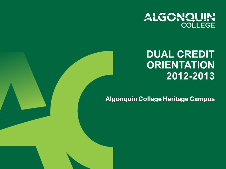 Welcome to Algonquin College.Welcome to post-secondary learning.