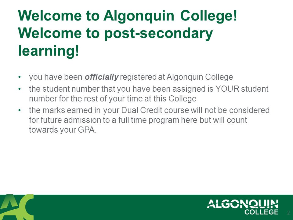 Program Logistics: Starting your course http://dualcredit.passpathways.on.ca/orientation- information/http://dualcredit.passpathways.on.ca/orientation- information/ Contact me: dualcredit@algonquincollege.com (pens!)dualcredit@algonquincollege.com Classes begin the week of February 11 th GEN9400 – Wednesdays 3:30-5:30pm in P101 Go Build – twice a week Math: Mondays 3-6pm Intro to Resident.Construction – Wednesdays 3-6pm 3