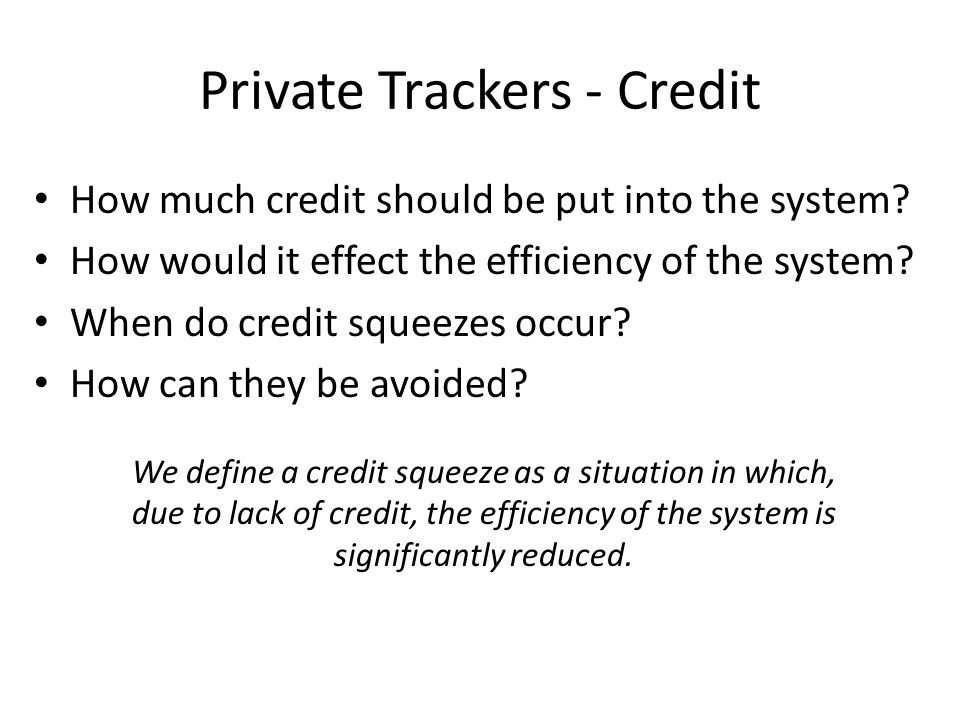 Private Trackers - Credit How much credit should be put into the system.