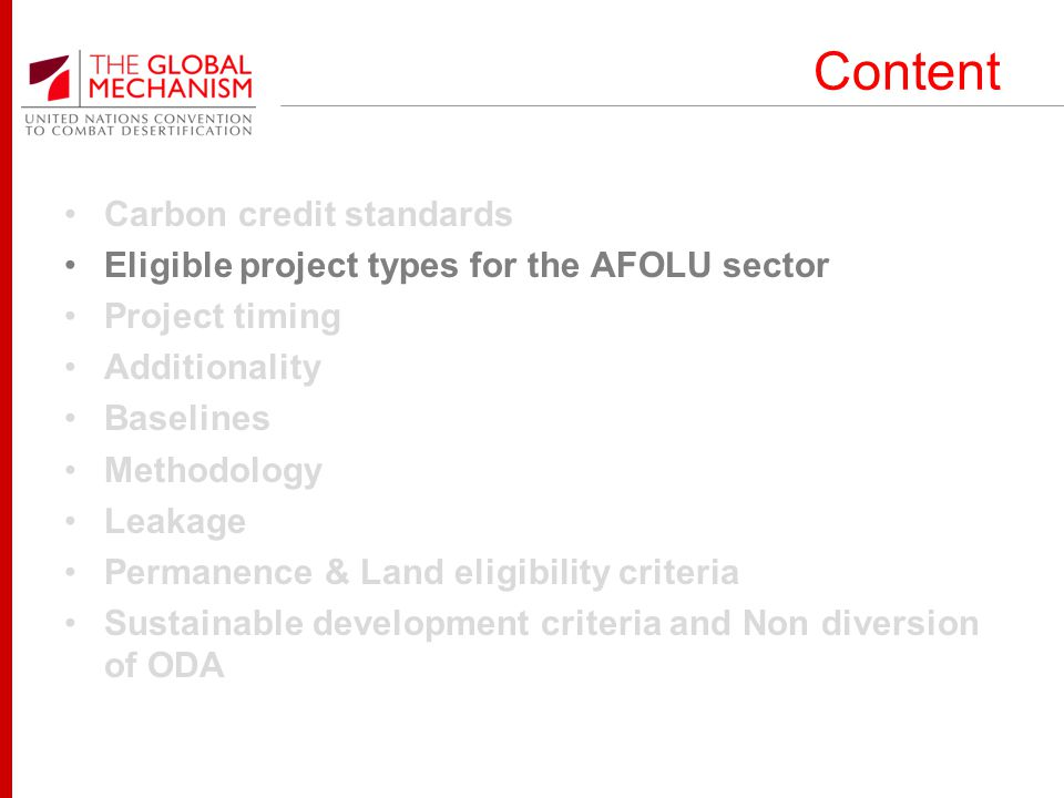 Eligible Project Types relevant to AFOLU Is the project type eligible under the CDM/VCS.