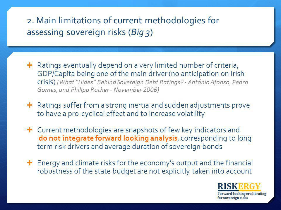 2. Main limitations of current methodologies for assessing sovereign risks (Big 3) Ratings eventually depend on a very limited number of criteria, GDP