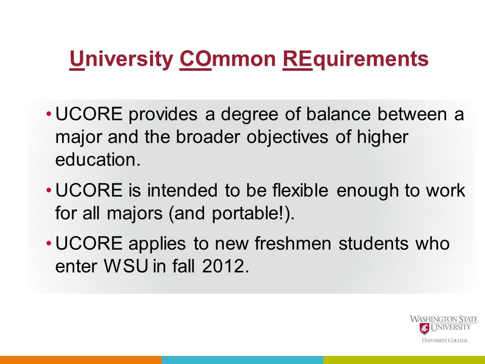 University COmmon REquirements UCORE provides a degree of balance between a major and the broader objectives of higher education.