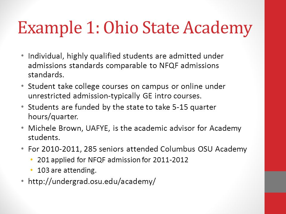 Example 1: Ohio State Academy Individual, highly qualified students are admitted under admissions standards comparable to NFQF admissions standards.