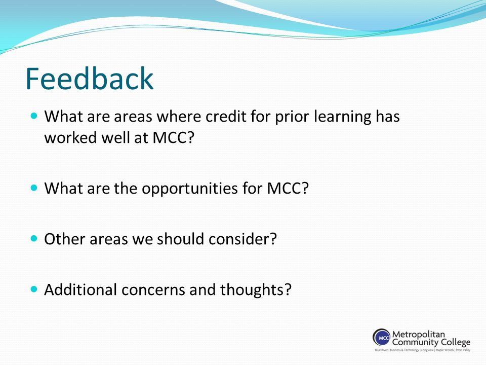 Feedback What are areas where credit for prior learning has worked well at MCC.