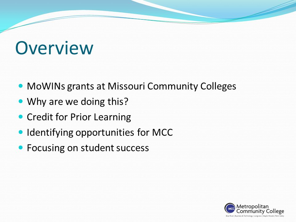 Overview MoWINs grants at Missouri Community Colleges Why are we doing this.