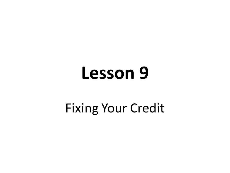 Key Terms Bankruptcy Certified Mail Credit History Credit Report Fair Credit Reporting Act FICO Expansion Score FICO Score Foreclosure Installment Loan Lien