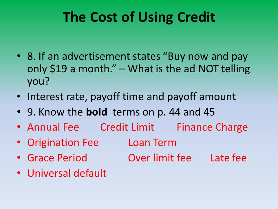 The Cost of Using Credit 8.If an advertisement states Buy now and pay only $19 a month.