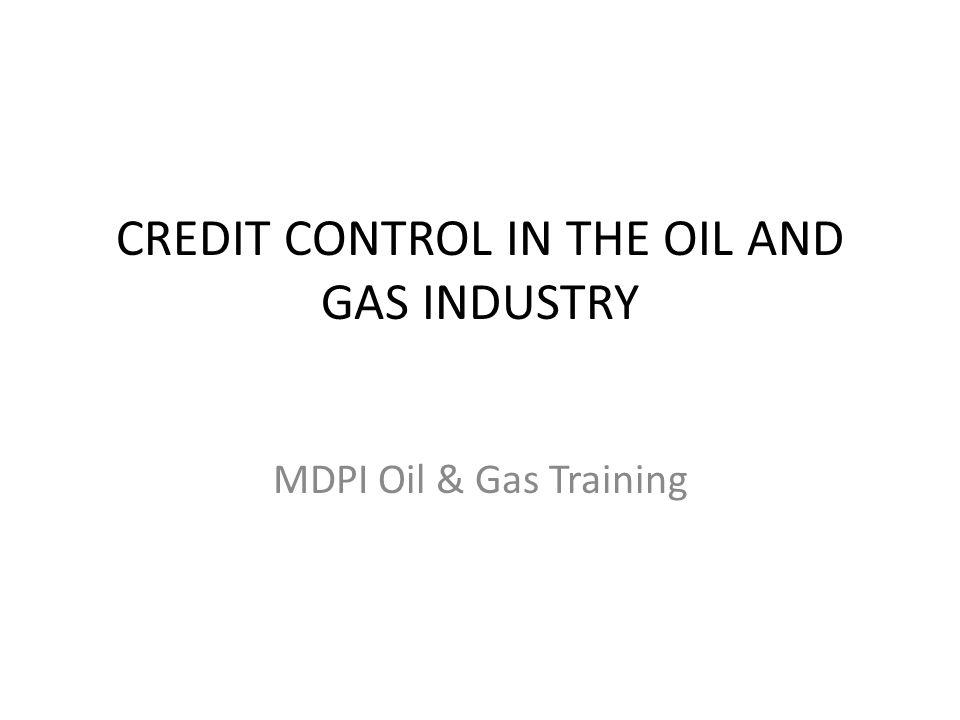 CREDIT CONTROL IN THE OIL AND GAS INDUSTRY MDPI Oil & Gas Training