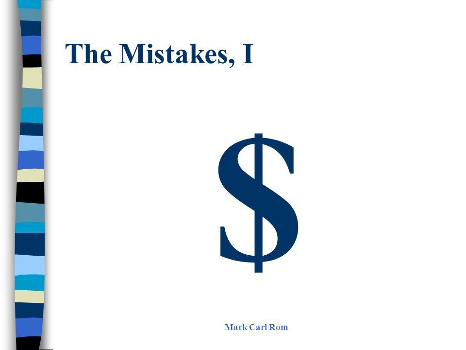 The Mistakes, I $ Mark Carl Rom