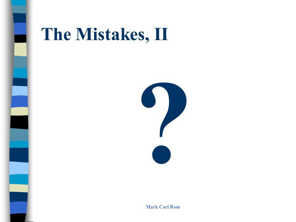 The Mistakes, II Mark Carl Rom