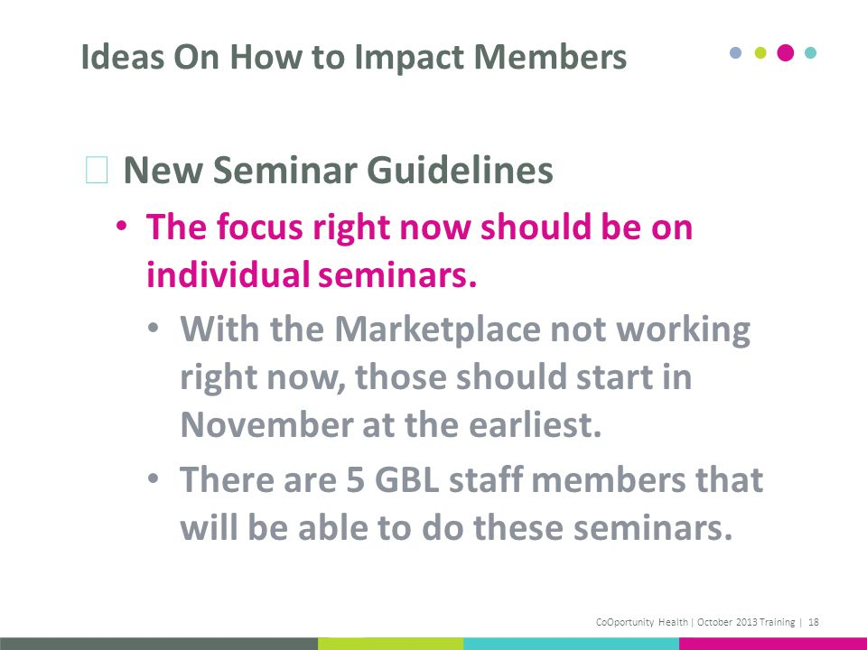New Seminar Guidelines The focus right now should be on individual seminars. With the Marketplace not working right now, those should start in Novembe