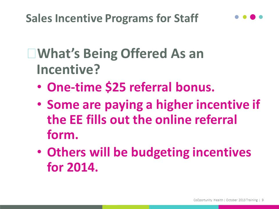 Whats Being Offered As an Incentive. One-time $25 referral bonus.