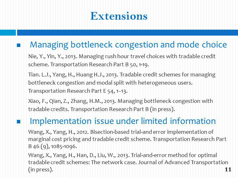 Extensions Managing bottleneck congestion and mode choice Nie, Y., Yin, Y., 2013.
