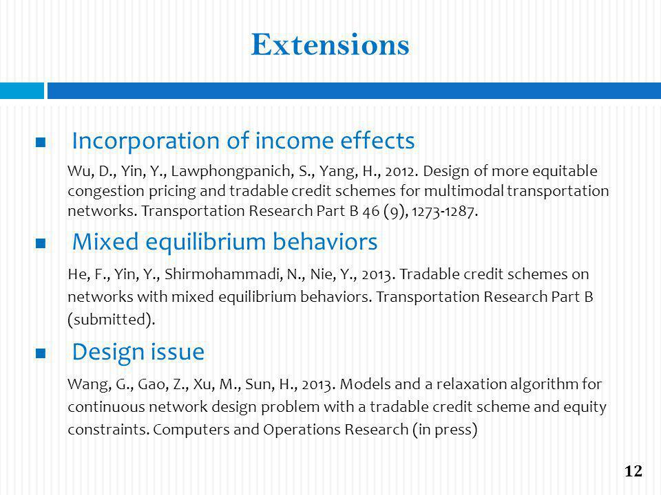 Extensions Incorporation of income effects Wu, D., Yin, Y., Lawphongpanich, S., Yang, H., 2012.