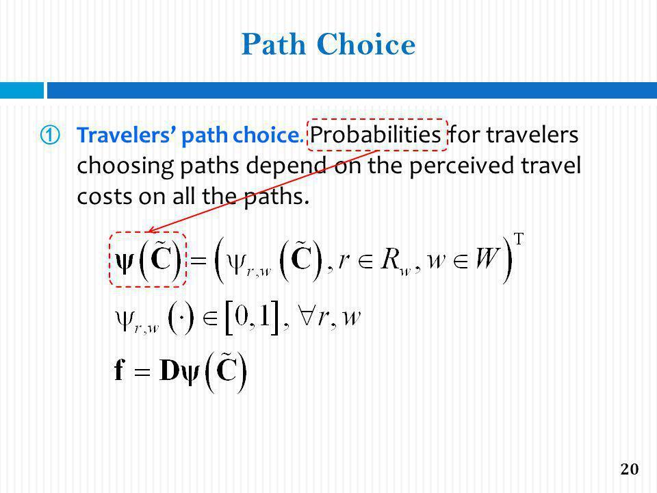 Path Choice Travelers path choice.