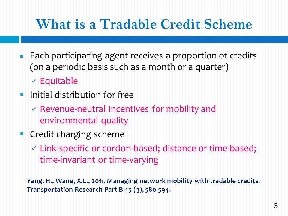 What is a Tradable Credit Scheme A policy target in terms of fix-quantity travel credits can be easily achieved.