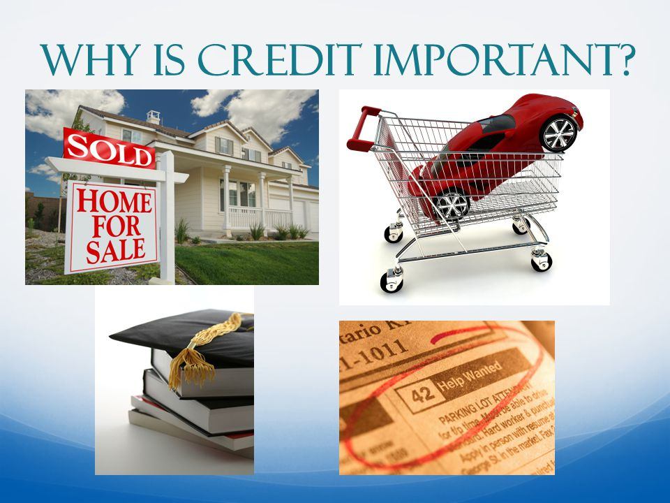 Why is Credit Important