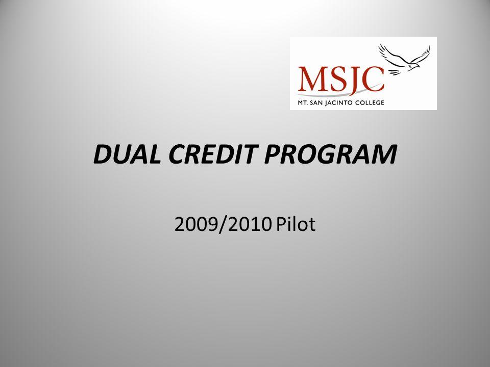 DUAL CREDIT PROGRAM 2009/2010 Pilot
