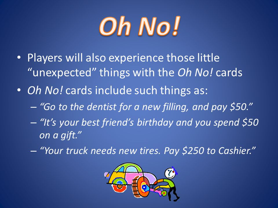 Players will also experience those little unexpected things with the Oh No.
