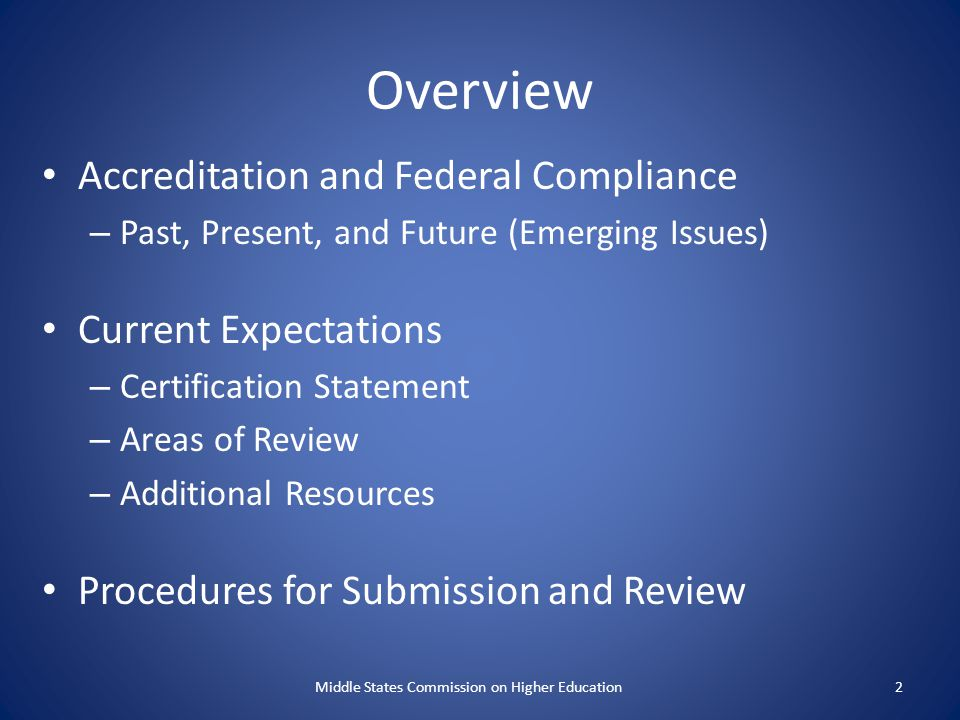 Verification of Compliance Institutions submit the following along with their Periodic Review Reports: Title IV Cohort Default Rate Documentation from USDE of the institutions cohort default rate, audits of federal programs (A-133) for the past 3 years, relevant correspondence and institutional responses Middle States Commission on Higher Education23
