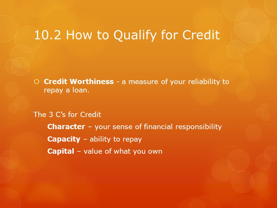 Credit history – record of your borrowing & repayments.