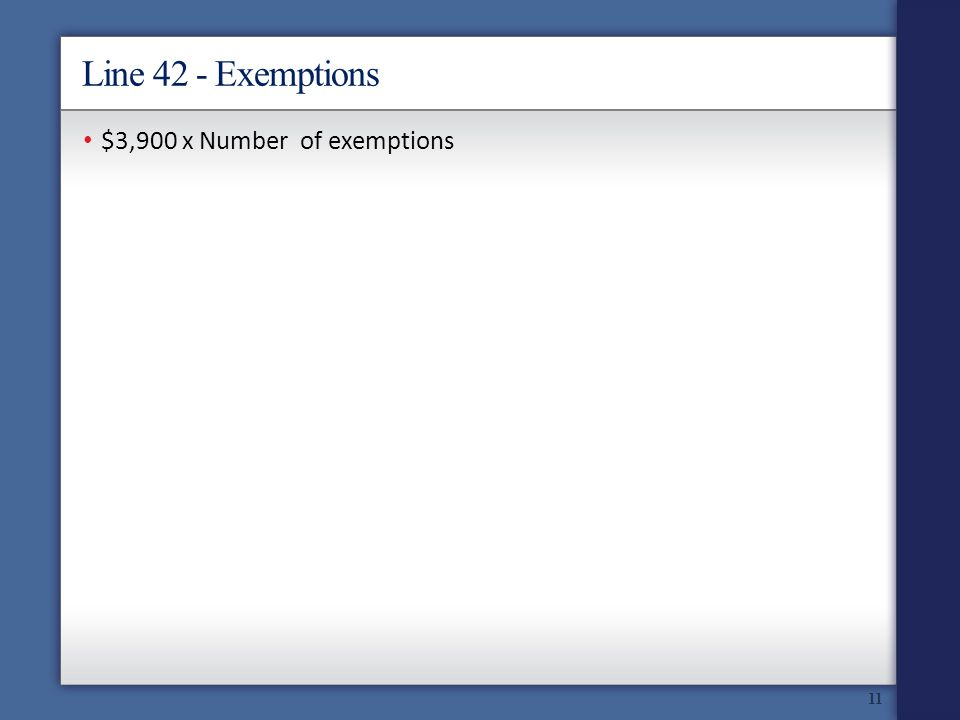 Line 42 - Exemptions $3,900 x Number of exemptions 11
