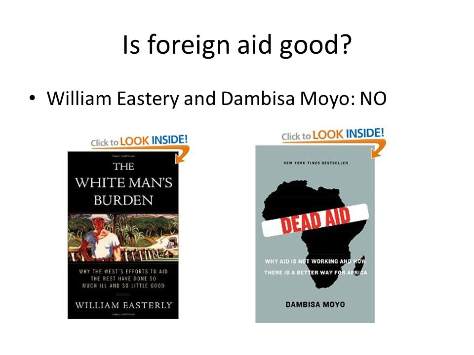 Is foreign aid good? William Eastery and Dambisa Moyo: NO