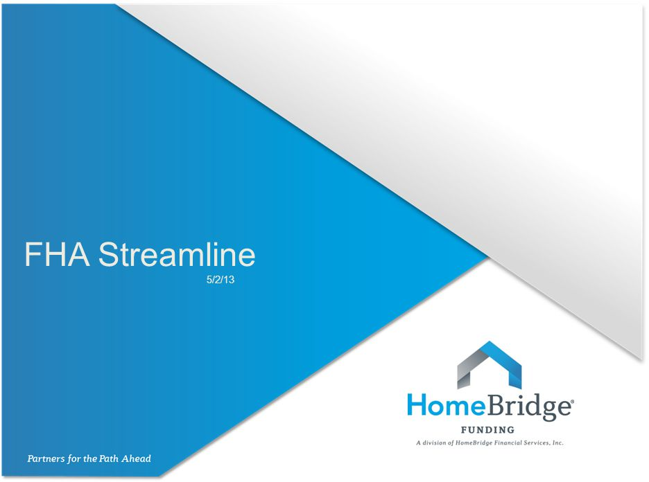 FHA Streamline All FHA to FHA refinances are eligible for a Streamline loan.