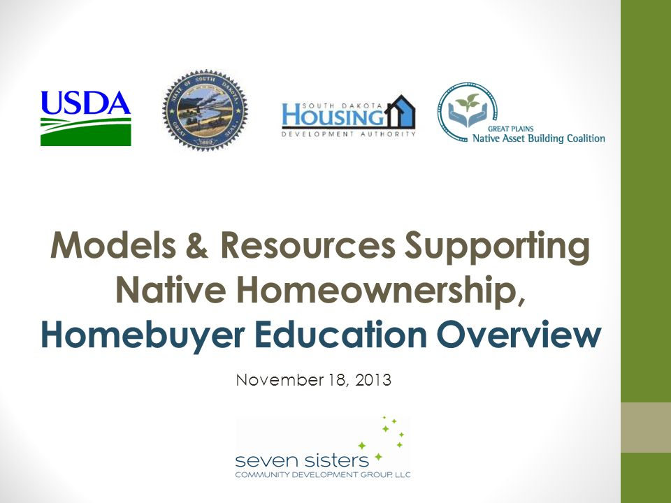 Models & Resources Supporting Native Homeownership, Homebuyer Education Overview November 18, 2013