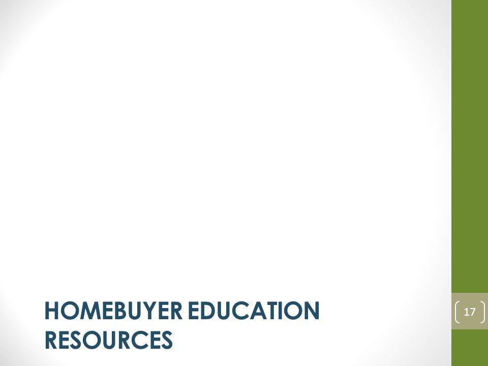 HOMEBUYER EDUCATION RESOURCES 17