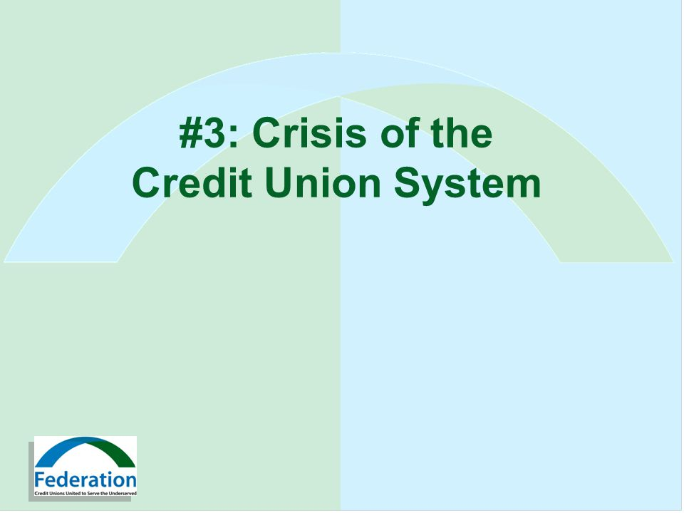 #3: Crisis of the Credit Union System