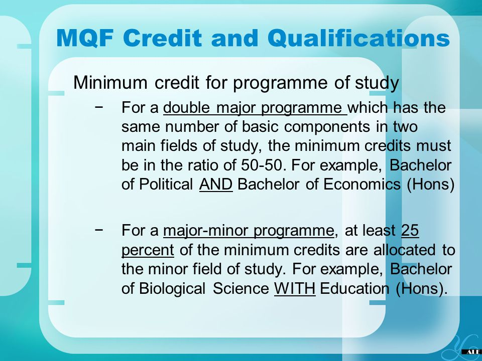 MQF Credit and Qualifications Minimum credit for programme of study For a double major programme which has the same number of basic components in two