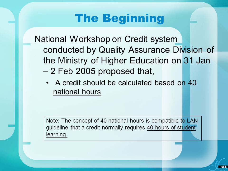 The Beginning National Workshop on Credit system conducted by Quality Assurance Division of the Ministry of Higher Education on 31 Jan – 2 Feb 2005 pr