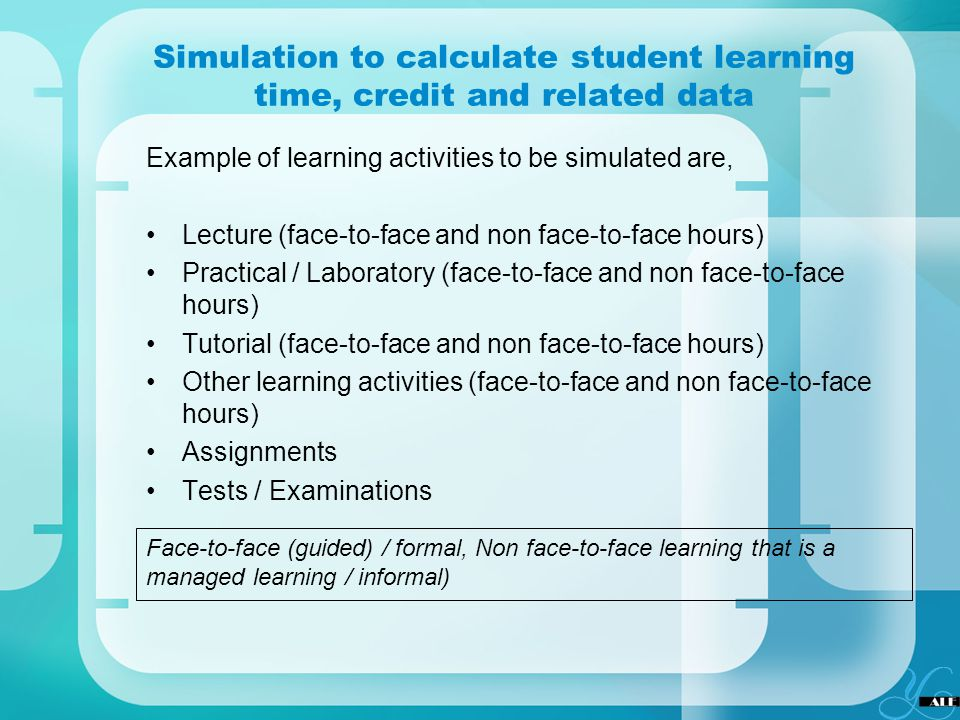 Simulation to calculate student learning time, credit and related data Example of learning activities to be simulated are, Lecture (face-to-face and n
