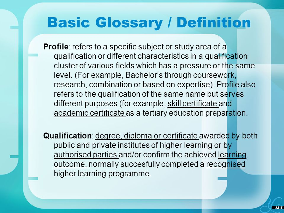Basic Glossary / Definition Profile: refers to a specific subject or study area of a qualification or different characteristics in a qualification clu