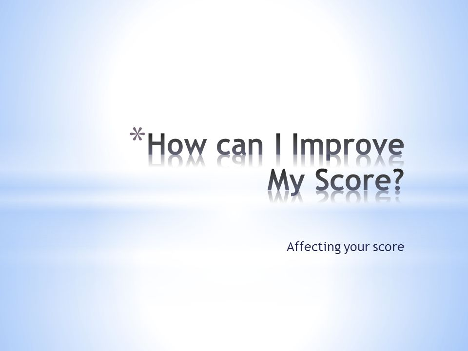 Affecting your score