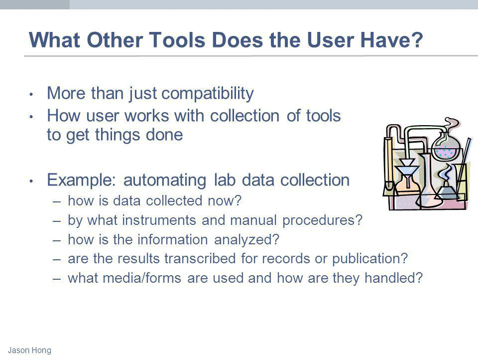 Jason Hong What Other Tools Does the User Have.
