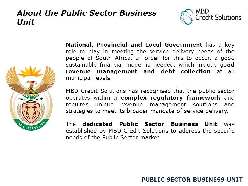 PUBLIC SECTOR BUSINESS UNIT MBD Credit Solutions Clients Telecommunications Retail Commercial Financial Services Subscription Services Public Sector