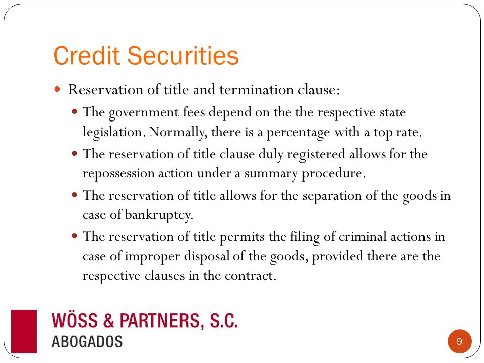 Credit Securities Reservation of title and termination clause: The government fees depend on the the respective state legislation. Normally, there is