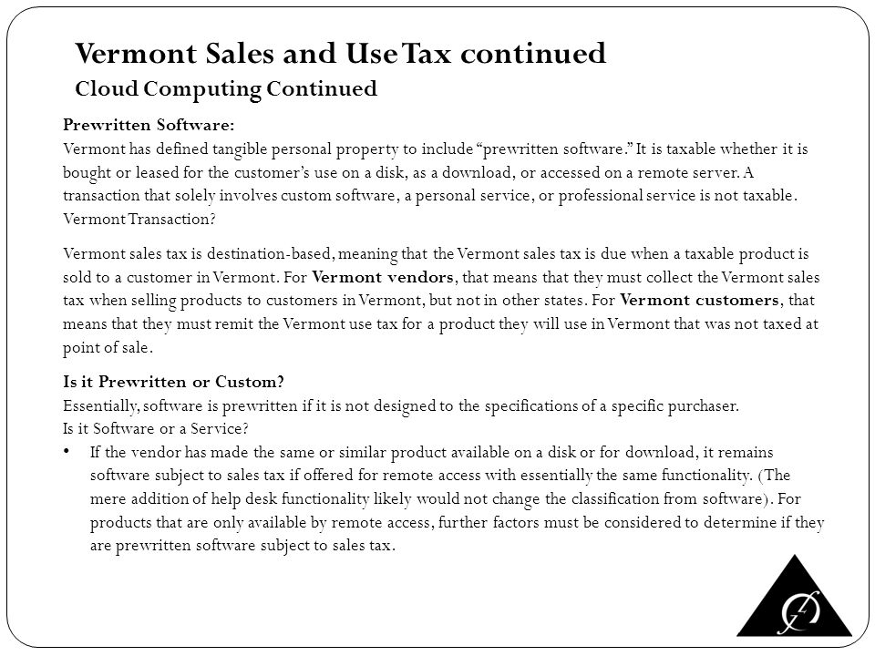Prewritten Software: Vermont has defined tangible personal property to include prewritten software.