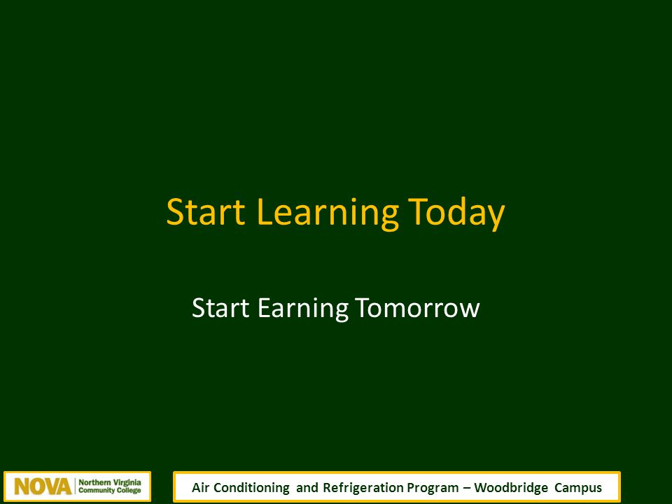 Start Learning Today Start Earning Tomorrow Air Conditioning and Refrigeration Program – Woodbridge Campus