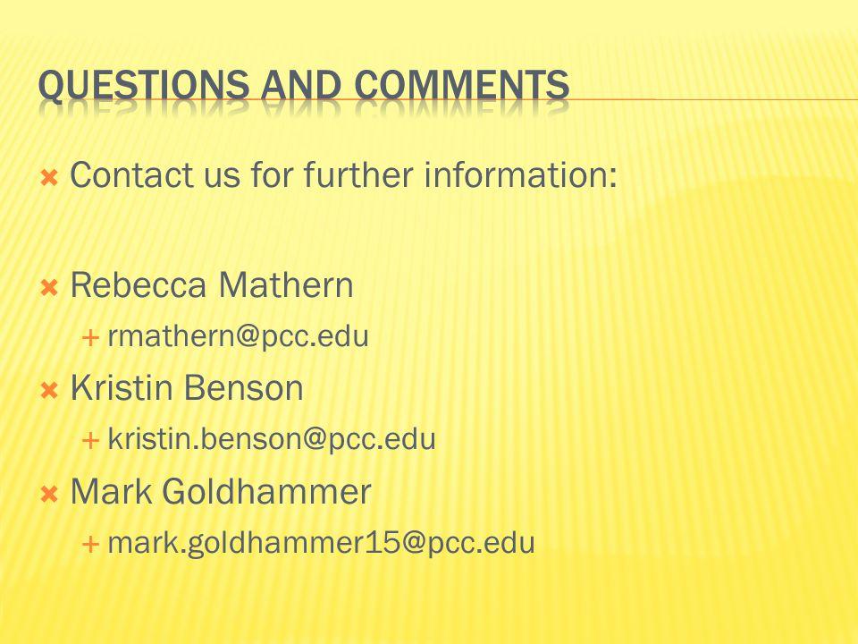 Contact us for further information: Rebecca Mathern rmathern@pcc.edu Kristin Benson kristin.benson@pcc.edu Mark Goldhammer mark.goldhammer15@pcc.edu