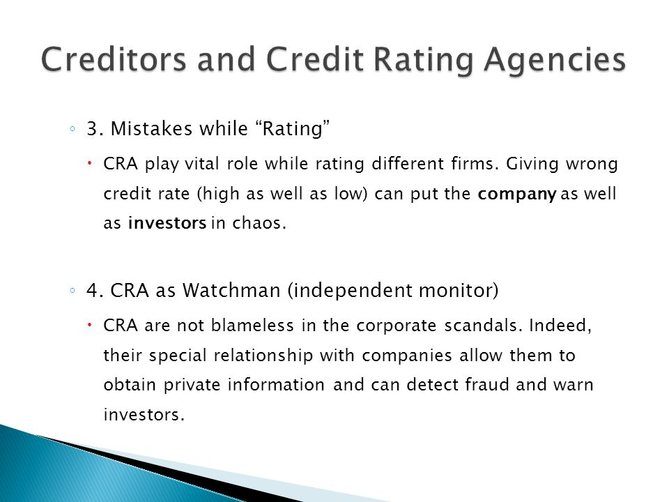 3. Mistakes while Rating CRA play vital role while rating different firms. Giving wrong credit rate (high as well as low) can put the company as well