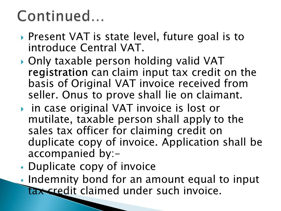 Present VAT is state level, future goal is to introduce Central VAT.