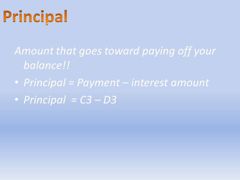 Amount that goes toward paying off your balance!.