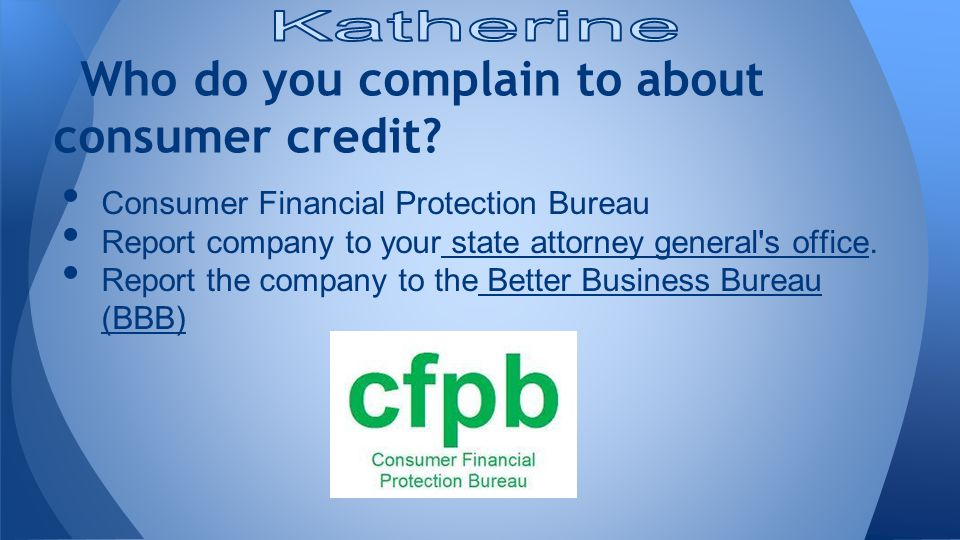Who do you complain to about consumer credit.