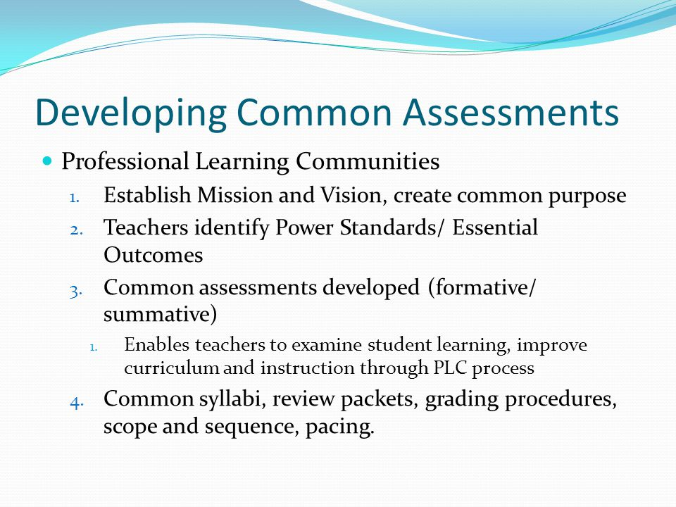 Developing Common Assessments Professional Learning Communities 1.